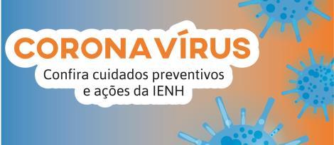 IENH realiza ações de prevenção ao coronavírus