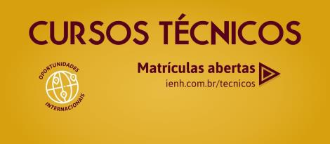 Inscrições abertas para seleção das Bolsas de Estudo dos Cursos Técnicos da IENH
